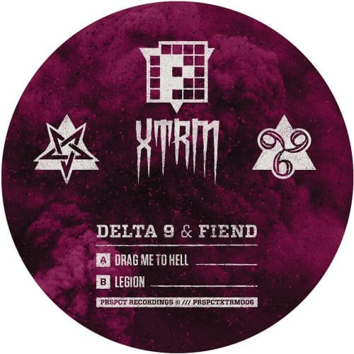 PRSPCTXTRM006 - Delta9 & Fiend - Drag Me To Hell / Legion