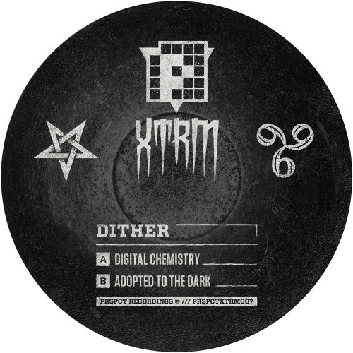 PRSPCTXTRM007 - Dither - Digital Chemistry / Adopted To The Dark
