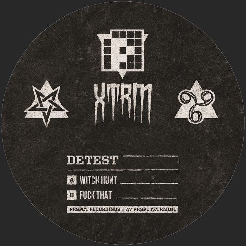 PRSPCTXTRM011 - Detest - Witch Hunt / Fuck That