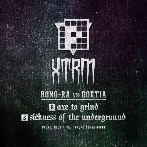 PRSPCTXTRMDigi001 - Bong-Ra vs Goetia - Axe To Grind / Sickness Of The Underground