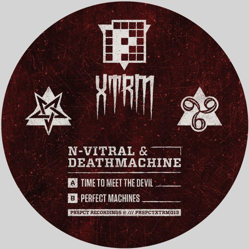 PRSPCTXTRM013 - N-Vitral & Deathmachine - Time To Meet The Devil / Perfect Machines