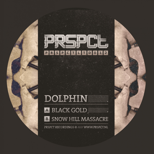 PRSPCTLTD012 - Dolphin - Black Gold / Snow Hill Massacre