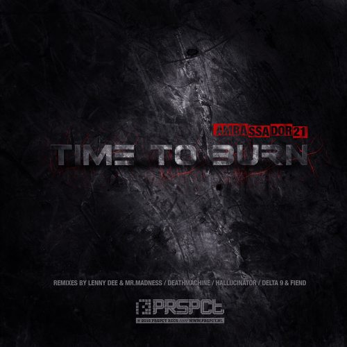 PRSPCTRVLTDigi003 - Ambassador21 - Time To Burn Remixes EP