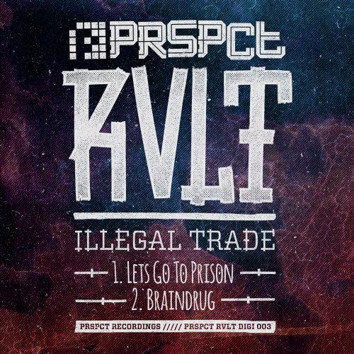 PRSPCTRVLTDigi004 - Illegal Trade - Let's Go To Prison / Braindrug