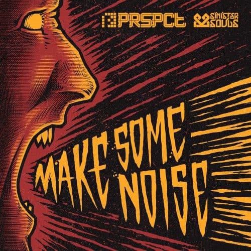 PRSPCTEP015Digi - Sinister Souls - Make Some Noise EP
