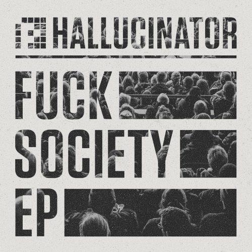 PRSPCTXTRMDigi009 - Hallucinator - Fuck Society EP