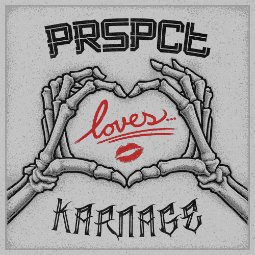 PRSPCTXTRM032 - PRSPCT <3 Karnage