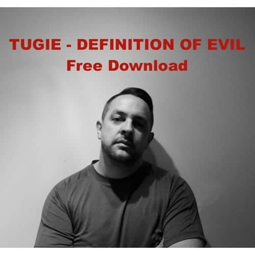 Tugie - Definition Of Evil - Free MP3!
