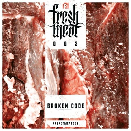 PRSPCTMEAT002 - Broken Code - Fresh Meat 002