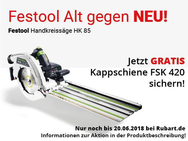 Festool Alt gegen Neu: Jetzt gratis Kappschiene FSK 420 sichern!