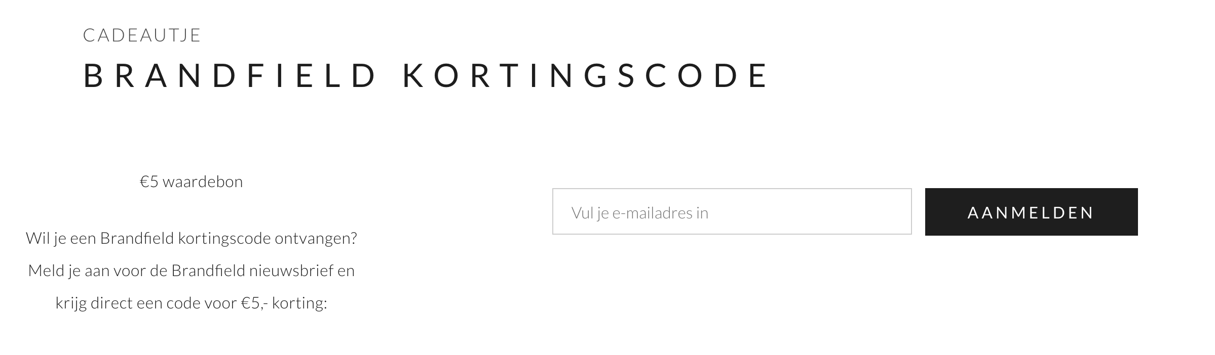 Hedendaags Kortingscode Brandfield voor €5 korting op je bestelling JQ-07