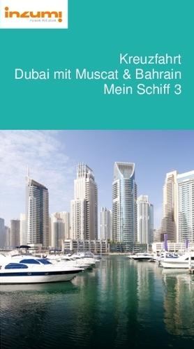 Kreuzfahrt Dubai mit Muscat & Bahrain Mein Schiff 3 Reiseführer