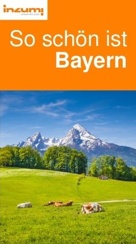 So schön ist Bayern Reiseführer