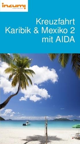Kreuzfahrt Karibik & Mexiko 2 mit AIDA Reiseführer
