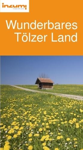 Wunderbares Tölzer Land Reiseführer