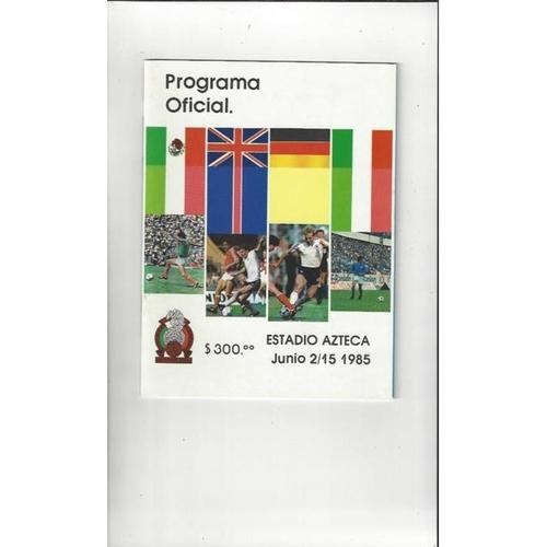 1985 Mexico v England Football Programme Tournament in Azteca stadium + Brochure