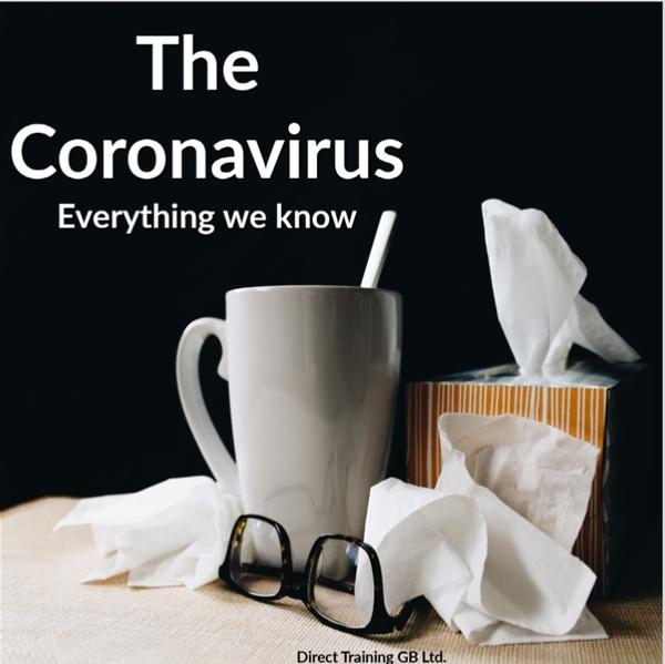 The Coronavirus - Everything we know