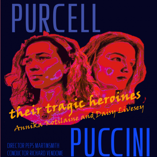 Spring Opera - Purcell and Puccini; Their Tragic Heroines