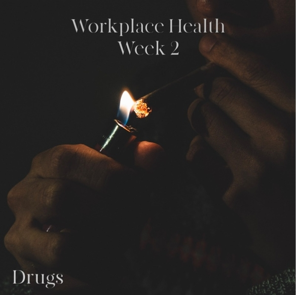 Workplace Health | Week 2 - Drugs