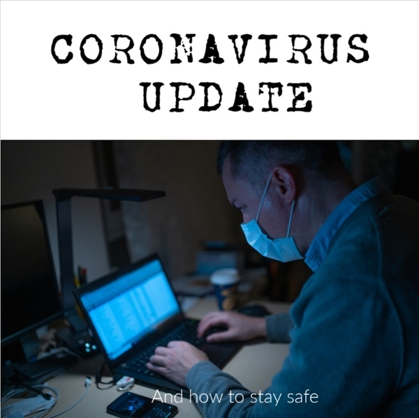 Coronavirus update and how to stay safe