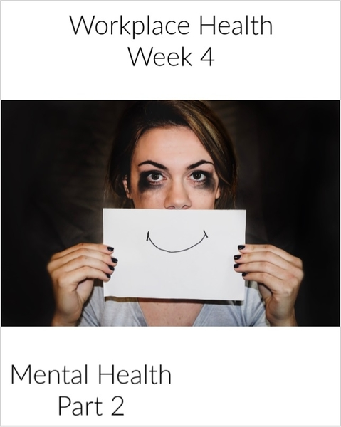 Workplace Health | Week 4 - Mental Health Part 2