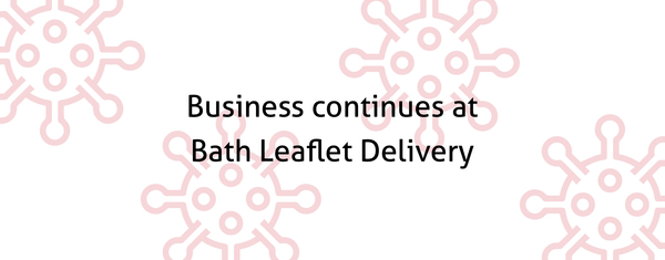 Business continues at Bath Leaflet Delivery