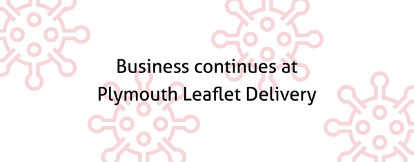 Business continues at Plymouth Leaflet Delivery