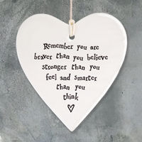 East Of India  Porcelain Hanging Heart-Remember you are braver