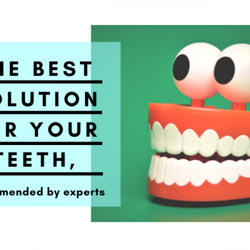 The Best Solution For Your Teeth, Recommended By Experts