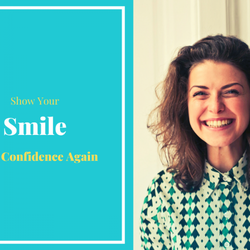 Show Your Smile With Confidence Again