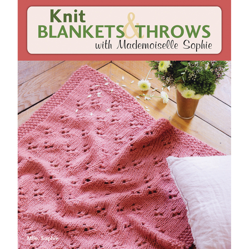 Knit Blankets and Throws with Mademoiselle Sophie