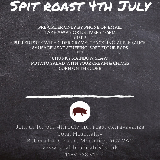 4th July Spit Roast Take Away extravaganza.