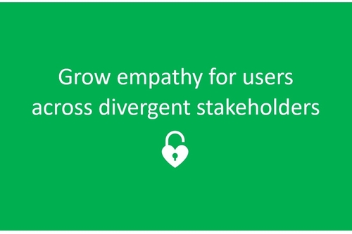 Grow empathy and curiousity for users