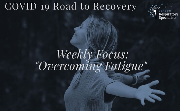 "COVID 19 Road to Recovery Series ""Overcoming Fatigue"""