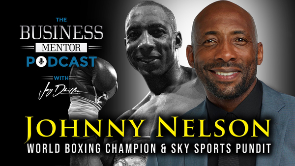 JOHNNY NELSON: Facing Your FEARS and Creating A CHAMPION MINSDET