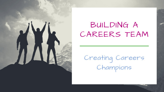 Building a Whole School Careers Ethos - Creating Careers Champions