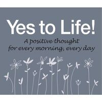 365 Yes to Life!