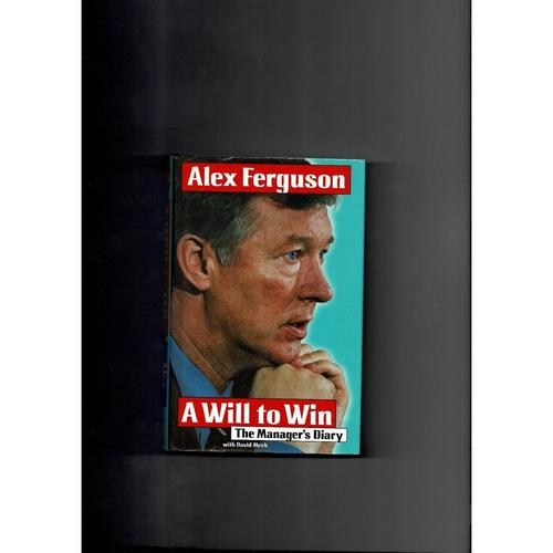 Alex Ferguson A will to Win Hardback Edition 1997 Football Book