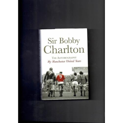 Sir Bobby Charlton The Autobiography Football Book 2007