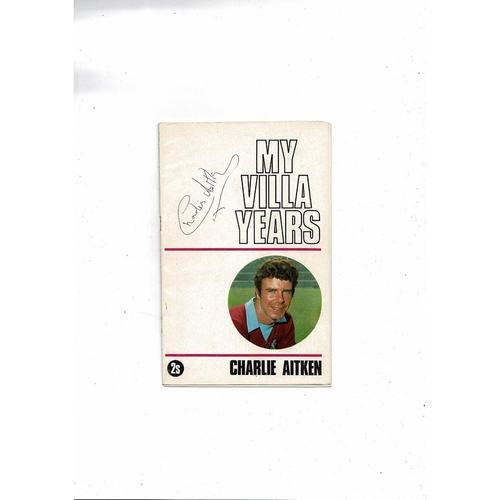 My Villa Years Charlie Aitken Football Booklet 1969 - Autographed