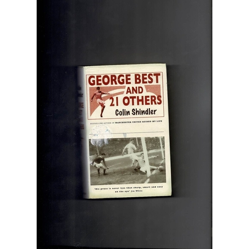 George Best & 21 others by Colin Shindler 2004 Hardback Edition Football Book Autographed