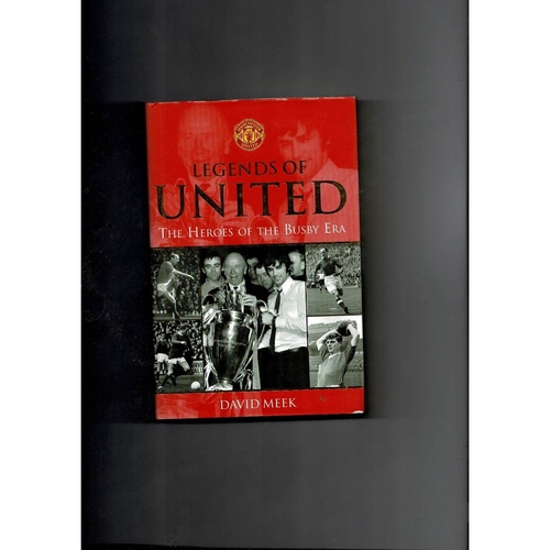 Legends of United. The Heroes of the Busby Era Hardback Book 2006