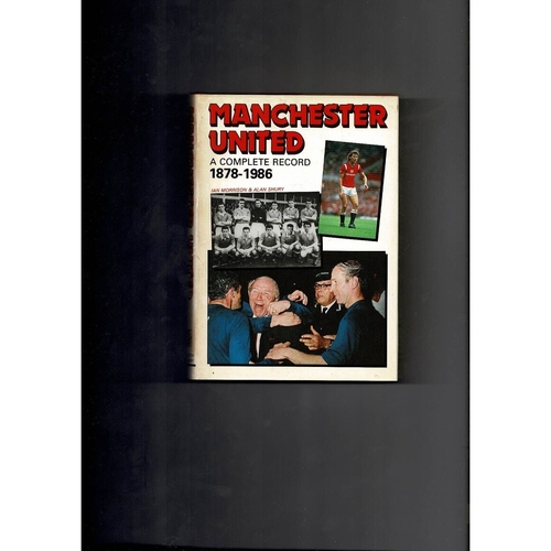 Manchester United a complete record 1878 - 1986 Hardback Football Book