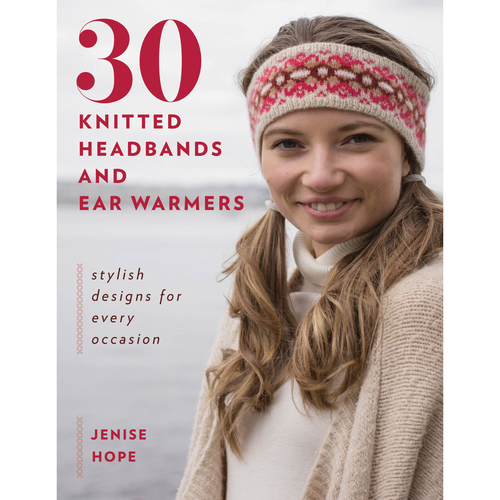 30 Knitted Headbands and Ear Warmers