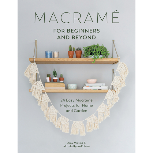Macramé - For beginners and beyond