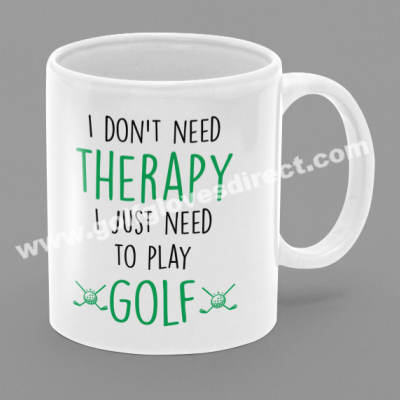 I Don't Need Therapy I Just Need To Play Golf