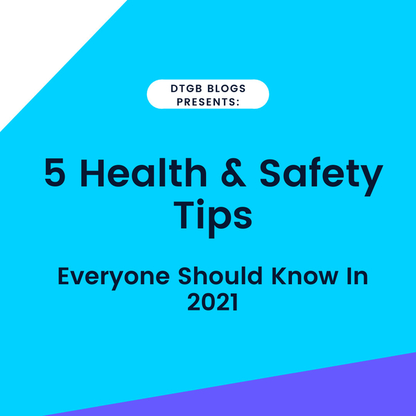 5 Health & Safety Tips Every Employer and Employee Should Know In 2021