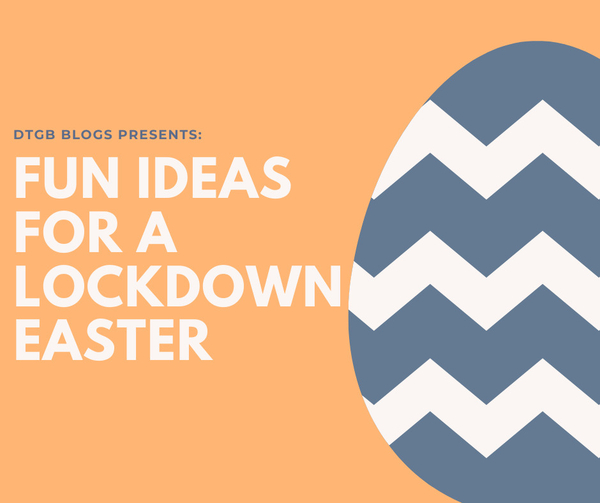 Lockdown Easter Fun - Great Ideas Of Things That You And Your Family Can Do This Easter Weekend!