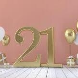 21st birthday or Wedding Annoversaries