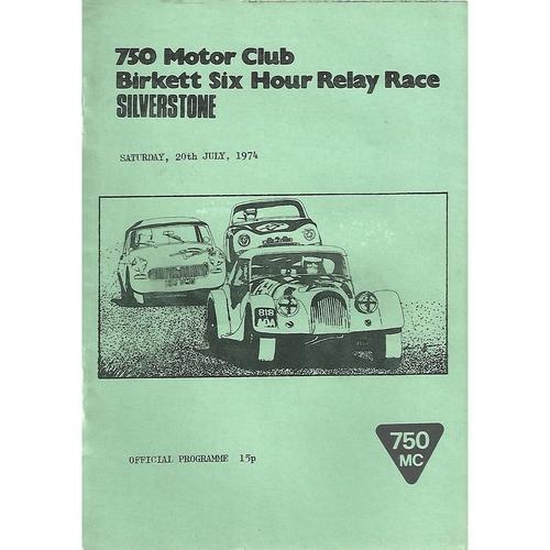 1974 Silverstone 750 Motor Club Birkett Six Hour Relay Race Meeting (20/07/1974) Motor Racing Programme